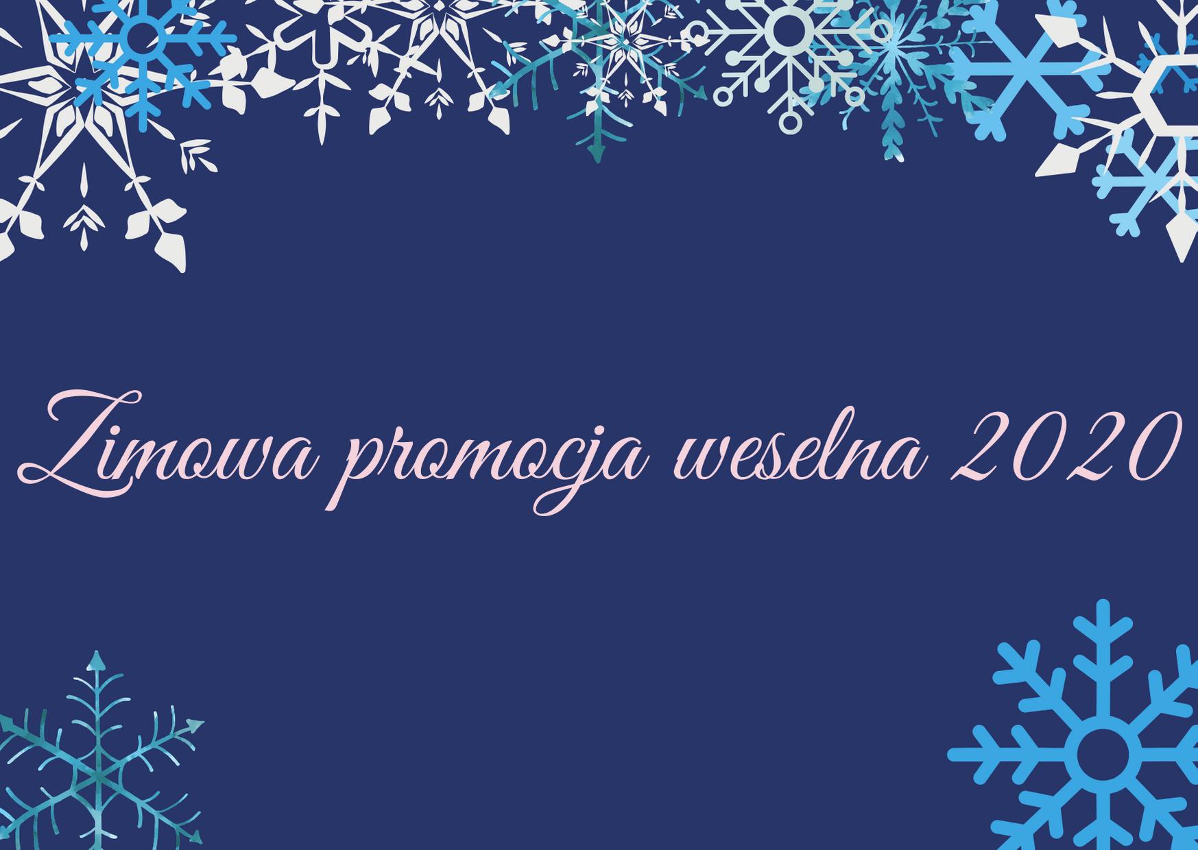 Zimowa promocja weselna 2020